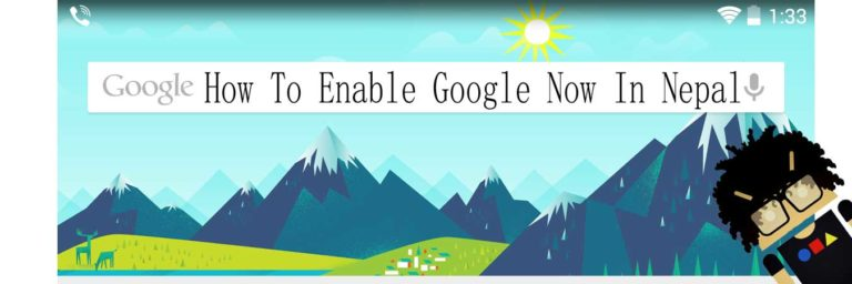 How to enable google now in Nepal