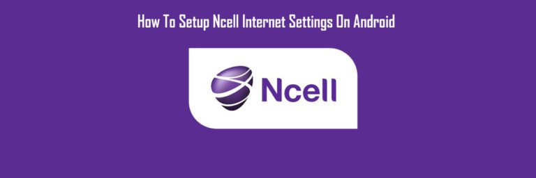 How to setup ncell internet settings on Android