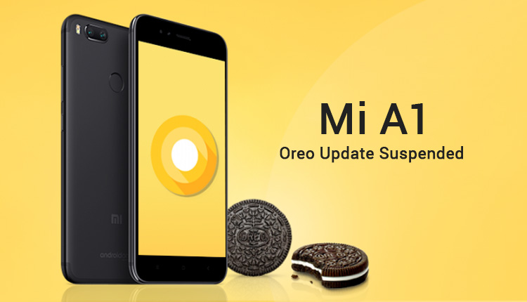 Oreo update for Mi A1 suspended