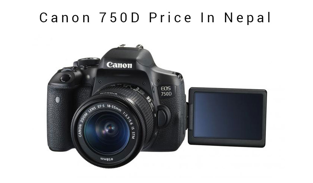 Canon 750D Price In Nepal - Best DSLR Cameras In Nepal [Under 1 Lakh]