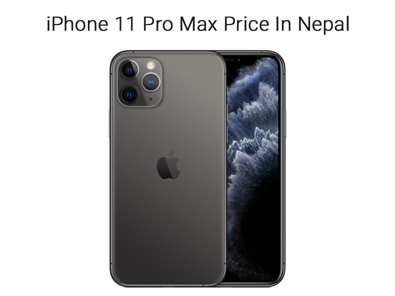 iPhone 11 Pro Max Price In Nepal 2020