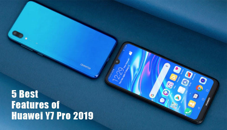 5 best features of Huawei Y7 Pro 2019